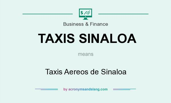 What does TAXIS SINALOA mean? It stands for Taxis Aereos de Sinaloa