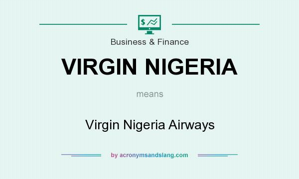 What does VIRGIN NIGERIA mean? It stands for Virgin Nigeria Airways