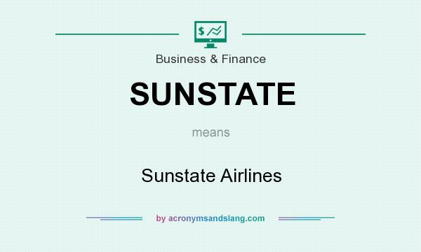 What does SUNSTATE mean? It stands for Sunstate Airlines