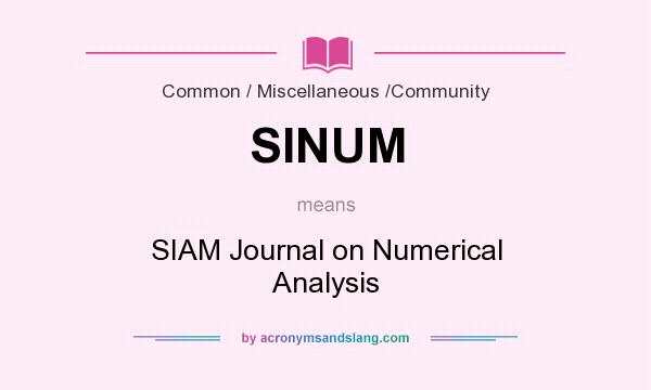 What does SINUM mean? It stands for SIAM Journal on Numerical Analysis