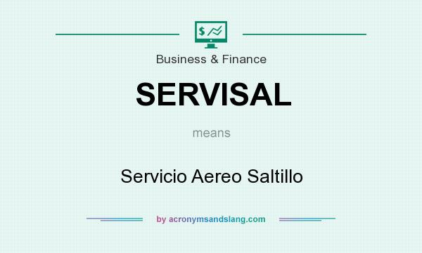 What does SERVISAL mean? It stands for Servicio Aereo Saltillo