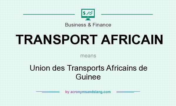 What does TRANSPORT AFRICAIN mean? It stands for Union des Transports Africains de Guinee