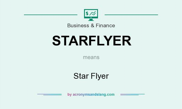 What does STARFLYER mean? It stands for Star Flyer