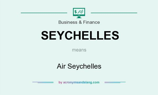 What does SEYCHELLES mean? It stands for Air Seychelles