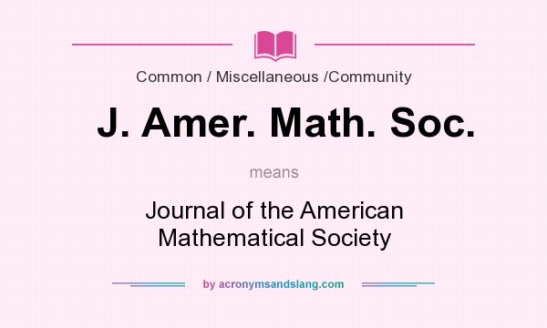 What does J. Amer. Math. Soc. mean? It stands for Journal of the American Mathematical Society