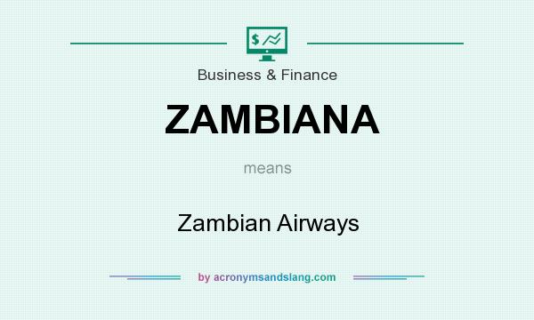 What does ZAMBIANA mean? It stands for Zambian Airways