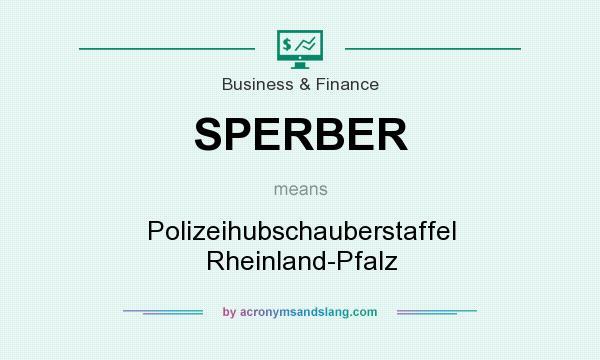 What does SPERBER mean? It stands for Polizeihubschauberstaffel Rheinland-Pfalz