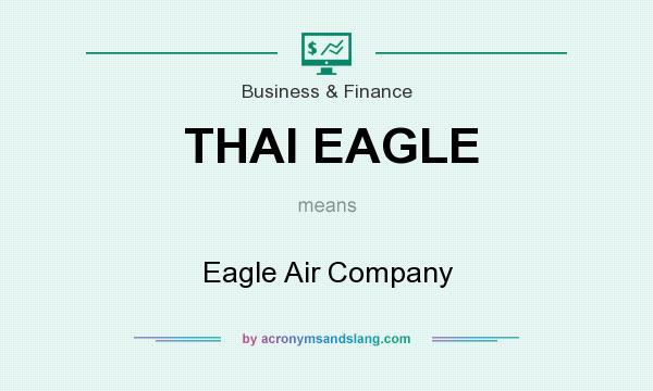 What does THAI EAGLE mean? It stands for Eagle Air Company