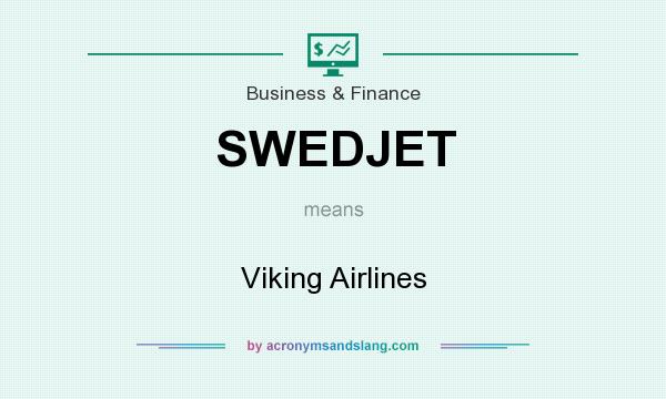 What does SWEDJET mean? It stands for Viking Airlines