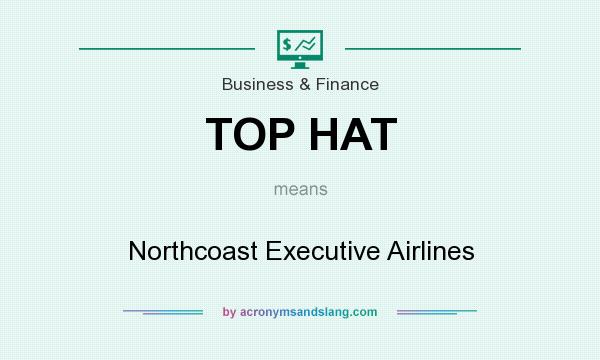 What does TOP HAT mean? It stands for Northcoast Executive Airlines