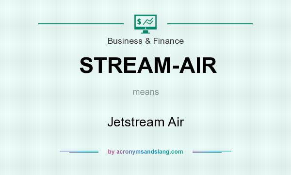 What does STREAM-AIR mean? It stands for Jetstream Air