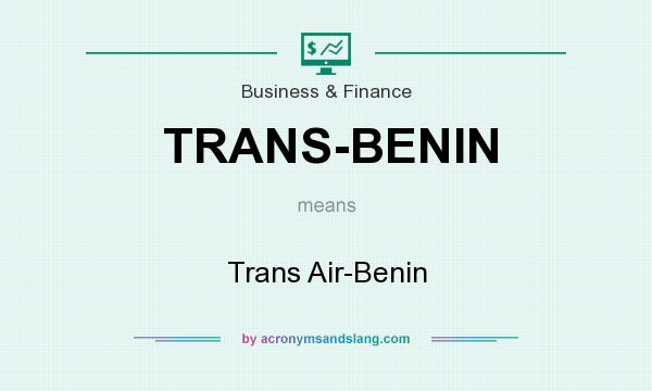 What does TRANS-BENIN mean? It stands for Trans Air-Benin