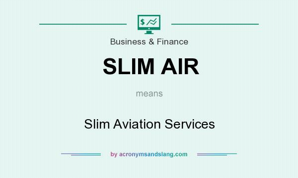 What does SLIM AIR mean? It stands for Slim Aviation Services
