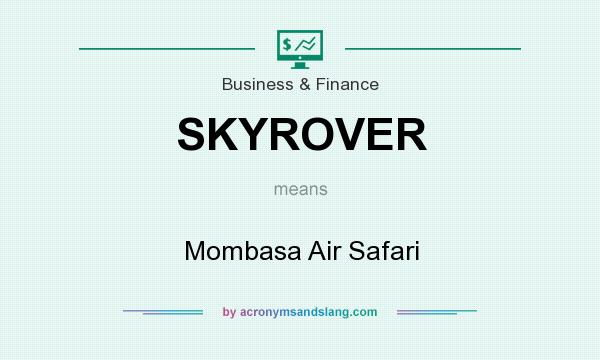 What does SKYROVER mean? It stands for Mombasa Air Safari