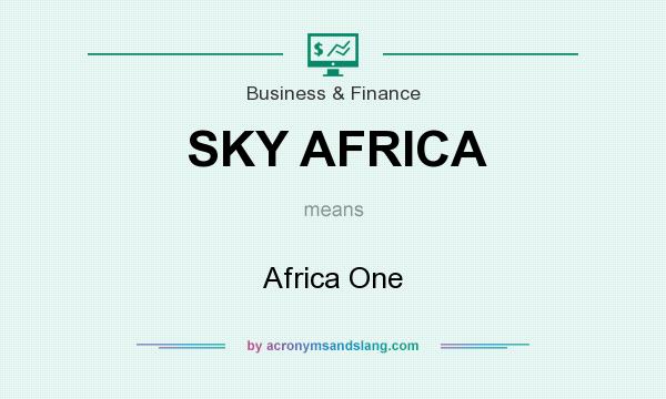 What does SKY AFRICA mean? It stands for Africa One