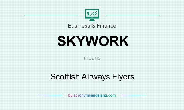 What does SKYWORK mean? It stands for Scottish Airways Flyers