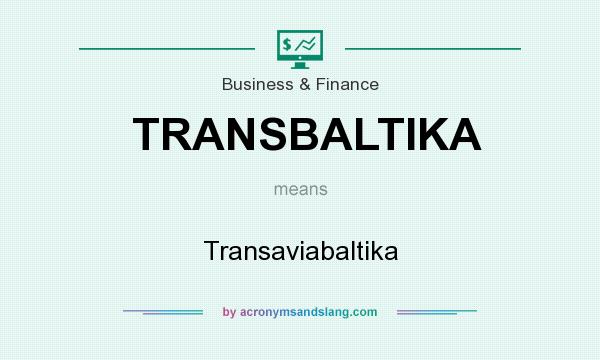 What does TRANSBALTIKA mean? It stands for Transaviabaltika