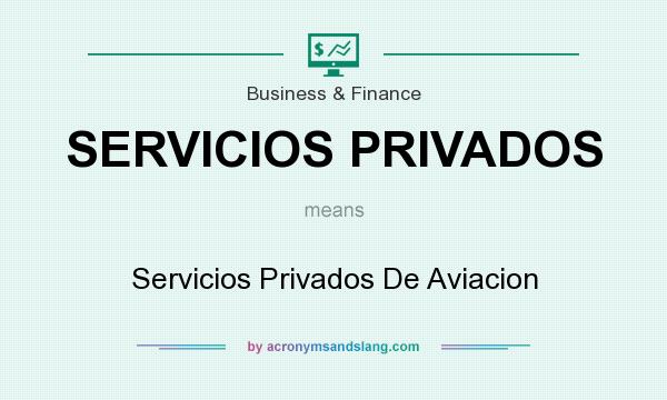 What does SERVICIOS PRIVADOS mean? It stands for Servicios Privados De Aviacion