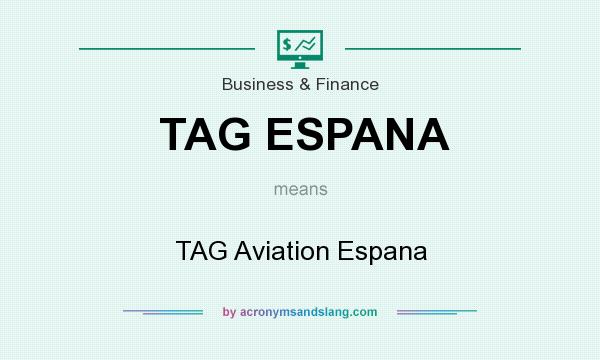 What does TAG ESPANA mean? It stands for TAG Aviation Espana