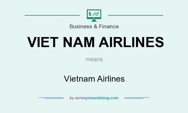 What does VIET NAM AIRLINES mean? It stands for Vietnam Airlines