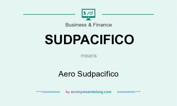 What does SUDPACIFICO mean? It stands for Aero Sudpacifico