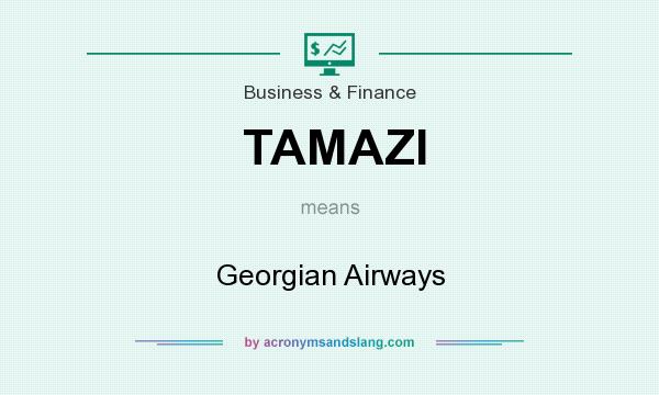 What does TAMAZI mean? It stands for Georgian Airways