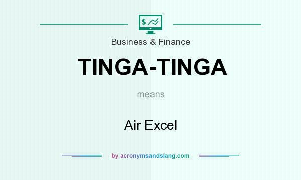 What does TINGA-TINGA mean? It stands for Air Excel