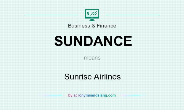 What does SUNDANCE mean? It stands for Sunrise Airlines