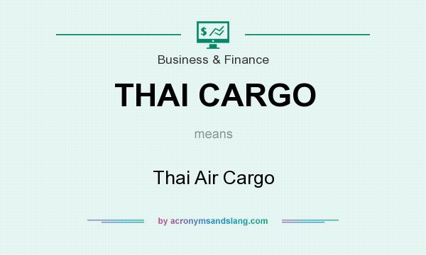 What does THAI CARGO mean? It stands for Thai Air Cargo