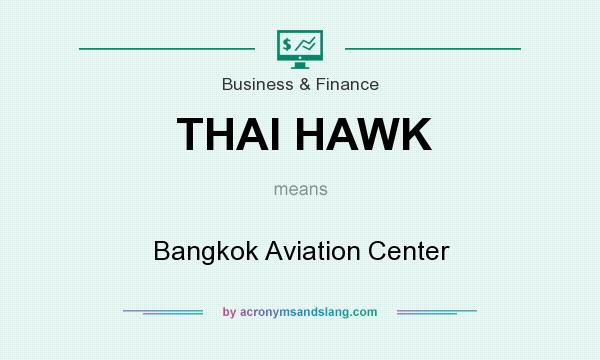 What does THAI HAWK mean? It stands for Bangkok Aviation Center