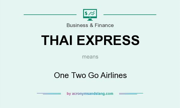 What does THAI EXPRESS mean? It stands for One Two Go Airlines