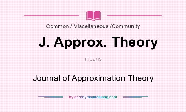 What does J. Approx. Theory mean? It stands for Journal of Approximation Theory