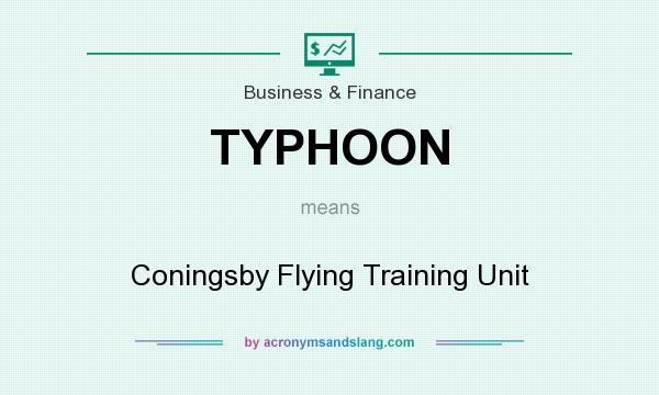 What does TYPHOON mean? It stands for Coningsby Flying Training Unit