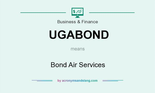 What does UGABOND mean? It stands for Bond Air Services