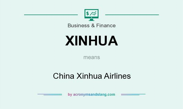 What does XINHUA mean? It stands for China Xinhua Airlines