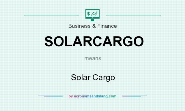What does SOLARCARGO mean? It stands for Solar Cargo