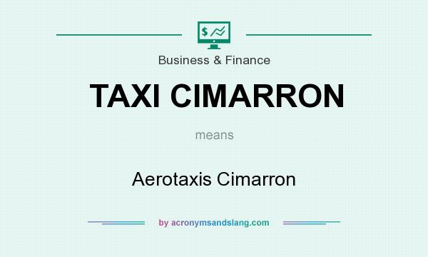 What does TAXI CIMARRON mean? It stands for Aerotaxis Cimarron