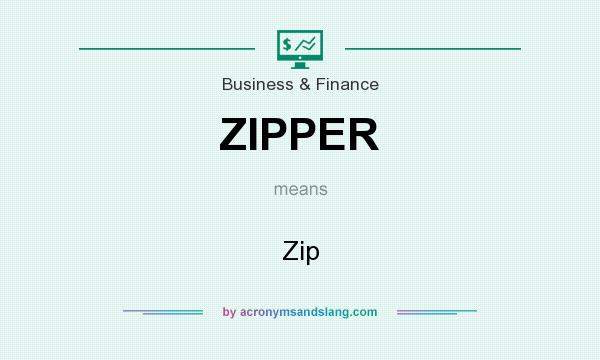 What does ZIPPER mean? It stands for Zip