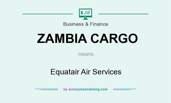 What does ZAMBIA CARGO mean? It stands for Equatair Air Services