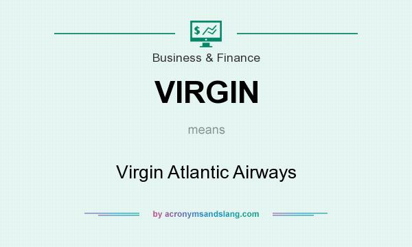 What does VIRGIN mean? It stands for Virgin Atlantic Airways