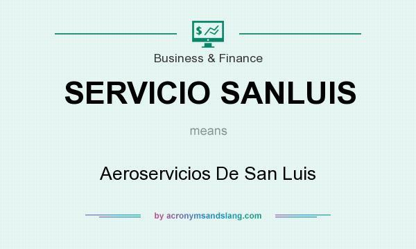What does SERVICIO SANLUIS mean? It stands for Aeroservicios De San Luis