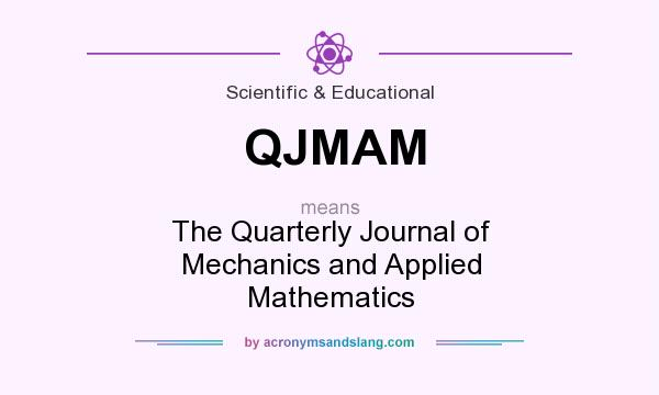 What does QJMAM mean? It stands for The Quarterly Journal of Mechanics and Applied Mathematics