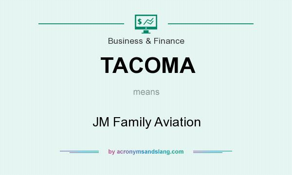 What does TACOMA mean? It stands for JM Family Aviation