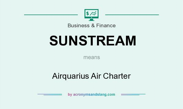 What does SUNSTREAM mean? It stands for Airquarius Air Charter