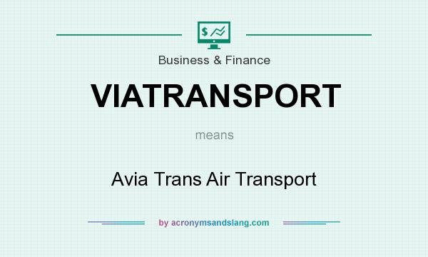 What does VIATRANSPORT mean? It stands for Avia Trans Air Transport