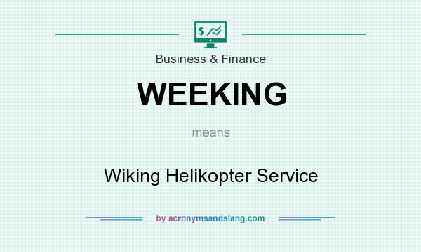 What does WEEKING mean? It stands for Wiking Helikopter Service