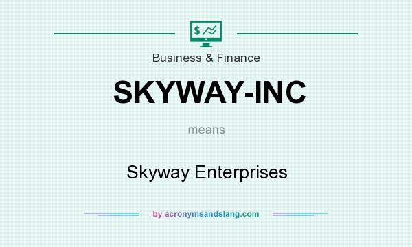 What does SKYWAY-INC mean? It stands for Skyway Enterprises