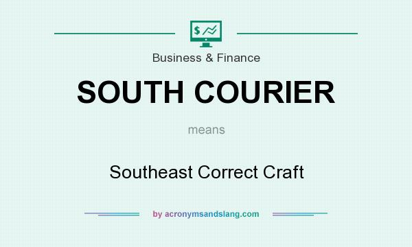 What does SOUTH COURIER mean? It stands for Southeast Correct Craft