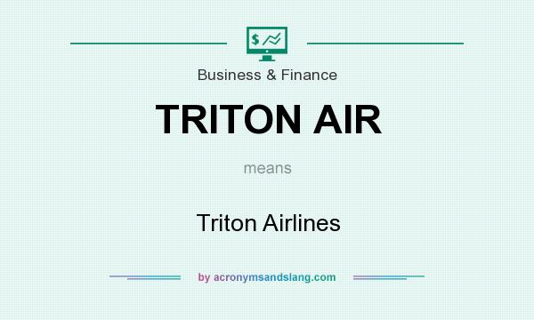 What does TRITON AIR mean? It stands for Triton Airlines