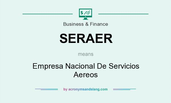What does SERAER mean? It stands for Empresa Nacional De Servicios Aereos